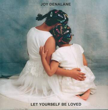 Joy Denalane: Let Yourself Be Loved