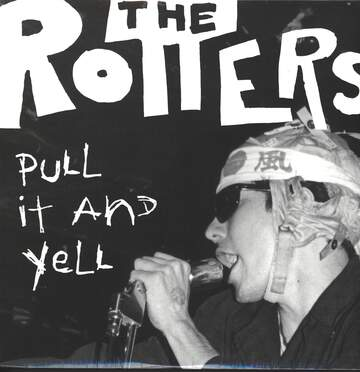 The Rotters: Pull It And Yell