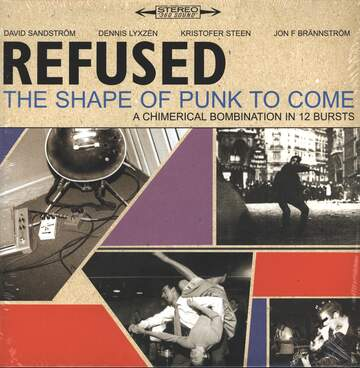 Refused: The Shape Of Punk To Come (A Chimerical Bombination In 12 Bursts)