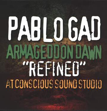 "Pablo Gad: Armageddon Dawn ""Refined"" At Conscious Sounds Studio"