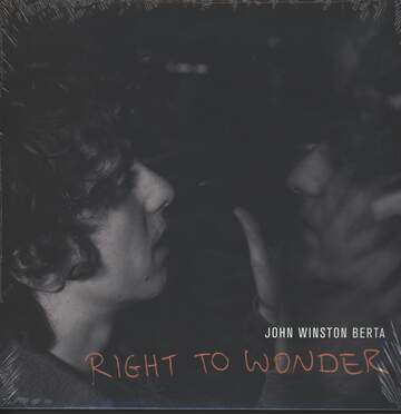 John Winston Berta: Right To Wonder