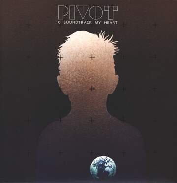 Pivot: O Soundtrack My Heart