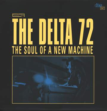 The Delta 72: The Soul Of A New Machine
