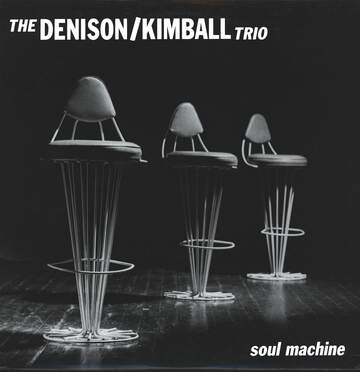 Denison/Kimball Trio: Soul Machine