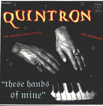 Quintron: These Hands Of Mine