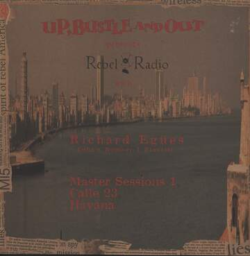 Up, Bustle & Out / Richard Egües: Rebel Radio (Master Sessions 1, Calle 23, Havana)