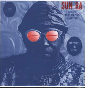 The Sun Ra Arkestra: Universe In Blue