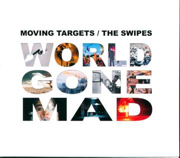 Moving Targets / The SWIPES: World Gone Mad