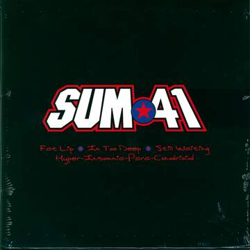 Sum 41: Fat Lip/In Too Deep/Still Waiting