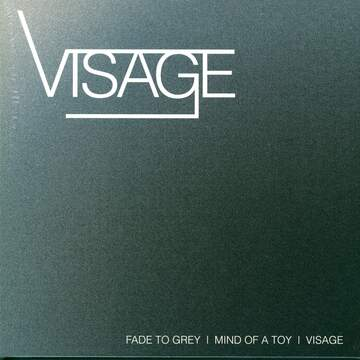 Visage: Fade To Grey/Mind Of A Toy/Visage