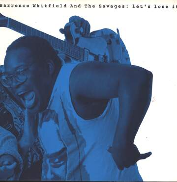 Barrence Whitfield And The Savages: Let's Lose It