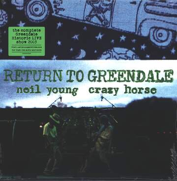 Neil Young & Crazy Horse: Return To Greendale