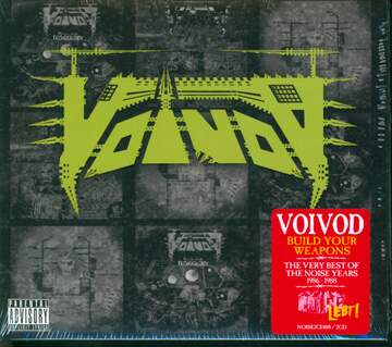 Voivod: Build Your Weapons The Very Best Of The Noise Years 1986-1988