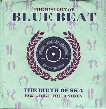 Various: The History Of Blue Beat - The Birth Of Ska BB51 - BB75 A Sides