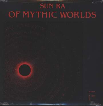 Sun Ra: Of Mythic Worlds