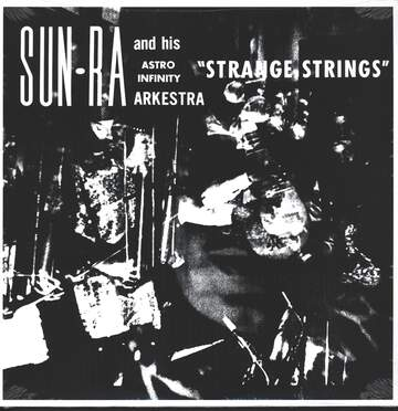 The Sun Ra Arkestra: Strange Strings