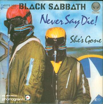 Black Sabbath: Never Say Die! / She's Gone