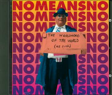 Nomeansno: The Worldhood Of The World (As Such)