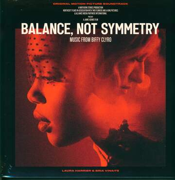 Biffy Clyro: Balance, Not Symmetry (Original Motion Picture Soundtrack)