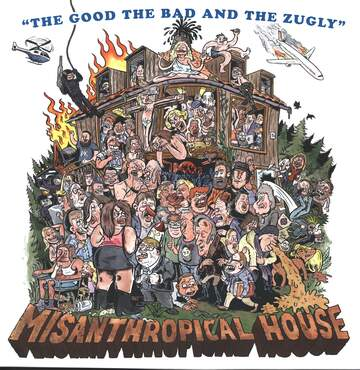 The Good The Bad And The Zugly: Misanthropical House