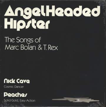 Nick Cave / Peaches: AngelHeaded Hipster - The Songs Of Marc Bolan & T. Rex
