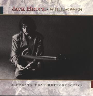 Jack Bruce: Willpower: A Twenty Year Retrospective