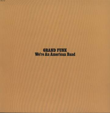 Grand Funk Railroad: We're An American Band