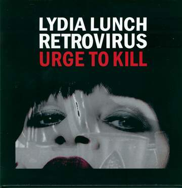 Lydia Lunch Retrovirus: Urge To Kill