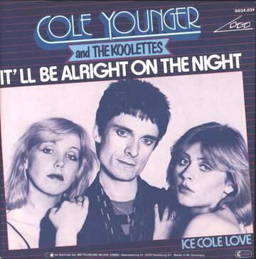 Cole Younger And The Koolettes: It'll Be Alright On The Night / Ice Cole Love