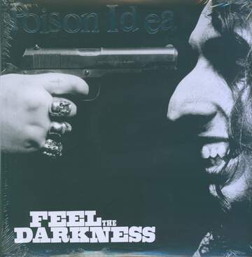 Poison Idea: Feel The Darkness - Expanded Edition - Kings Of Punk, Vol. 6