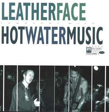 Leatherface / Hot Water Music: BYO Split Series / Volume I