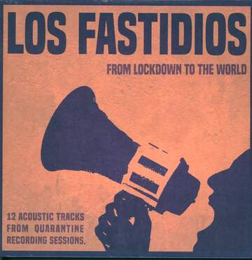 Los Fastidios: From Lockdown To The World