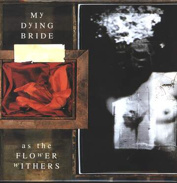 My Dying Bride: As The Flower Withers