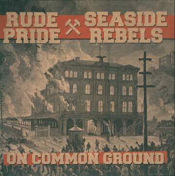 Rude Pride / Seaside Rebels: On Common Ground