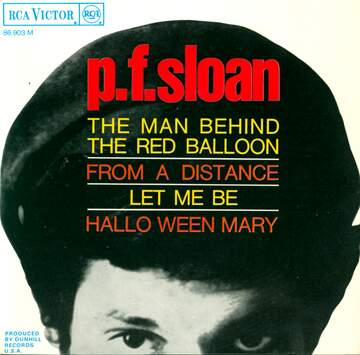 P.F. Sloan: The Man Behind The Red Balloon / From A Distance / Let Me Be / Hallo Ween Mary