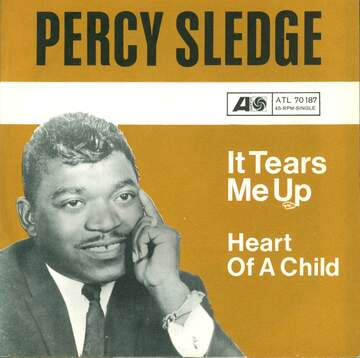Percy Sledge: It Tears Me Up / Heart Of A Child
