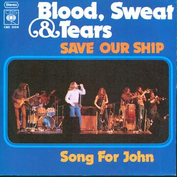Blood, Sweat And Tears: Save Our Ship / Song For John