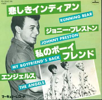 Johnny Preston / The Angels: Running Bear / My Boyfriend's Back