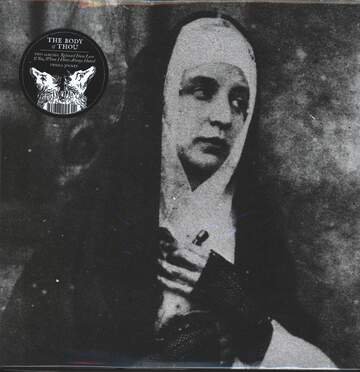 The Body / Thou: Released From Love / You, Whom I Have Always Hated