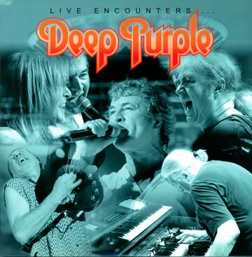 Deep Purple: Live Encounters...