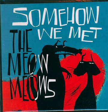 The Meow Meows: Somehow We Met