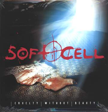 Soft Cell: Cruelty Without Beauty