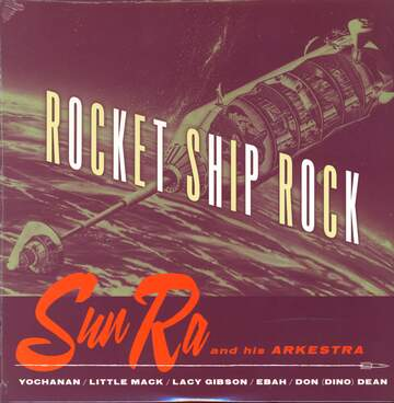 The Sun Ra Arkestra: Rocket Ship Rock