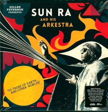 The Sun Ra Arkestra: To Those Of Earth... And Other Worlds