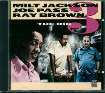 Milt Jackson / Joe Pass / Ray Brown: The Big 3