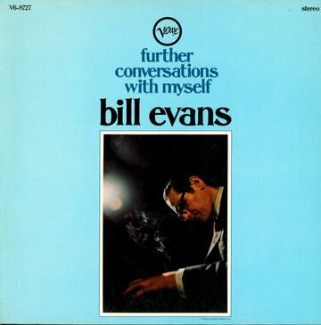 Bill Evans: Further Conversations With Myself