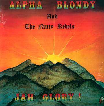 Alpha Blondy / The Natty Rebels: Jah Glory