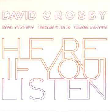 David Crosby / Becca Stevens / Michelle Willis / Michael League: Here If You Listen
