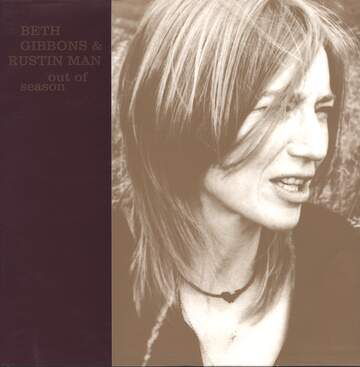 Beth Gibbons / Rustin Man: Out Of Season