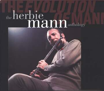 Herbie Mann: The Evolution Of Mann - The Herbie Mann Anthology